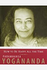 How To Be Happy All The Time Paperback