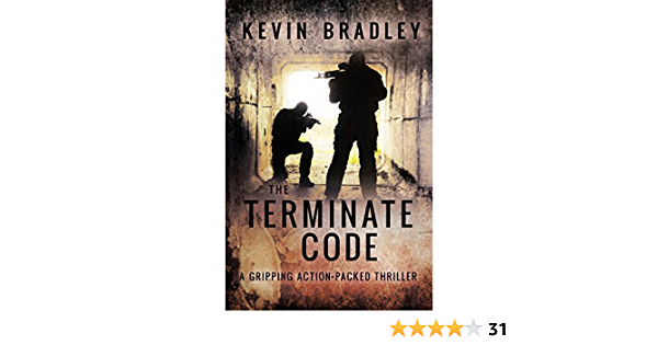The Terminate Code: A gripping action thriller, fast paced and terrifying!