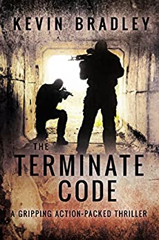 The Terminate Code: A gripping, action & revenge thriller, with a fast pace, and a terrifying twist (Hedge & Cole Thriller Series). by [Bradley, Kevin]