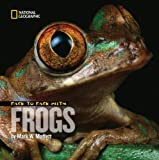 Face to Face with Frogs, Mark W. Moffett, 1426302053