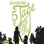 Fünf Tage, die uns bleiben | Julie Lawson Timmer