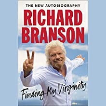 Finding My Virginity: The New Autobiography Audiobook by Richard Branson Narrated by Steve West
