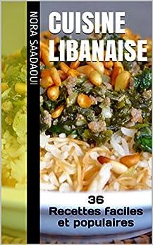 Cuisine libanaise 36 recettes faciles et populaires le top de la cuisine orientale french - Cuisine orientale facile ...