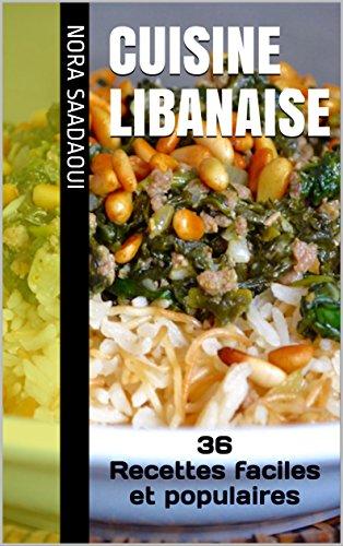 Cuisine Libanaise 36 Recettes Faciles Et Populaires Le Top De La