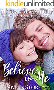 Believe In Me: Sweet and clean opposites-attract Christian romance in London at Christmas (Love In Store Book 2)