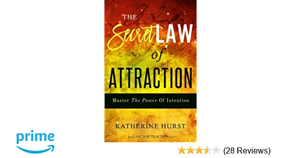 The secret law of attraction master the power of intention the secret law of attraction master the power of intention katherine hurst 9780956278784 amazon books fandeluxe Image collections