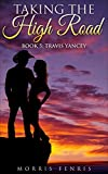 Travis Yancey (Taking the High Road series Book 5)
