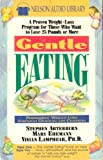 img - for Gentle Eating: A Proven Weight-Loss Program for Those Who Want to Lose 25 Pounds or More book / textbook / text book