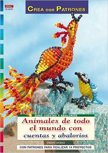 92b728619910 Serie Cuentas y Abalorios nº 51. ANIMALES DE TODO EL MUNDO CON CUENTAS Y  ABALORIOS  Amazon.es  Ingrid Moras  Libros