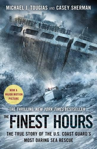The Finest Hours: The Veracious Story of the U.S. Coast Guard's Most Daring Sea Rescue