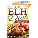 ELH Diet: Permanent Weight Loss With A Healthy Diet Plan