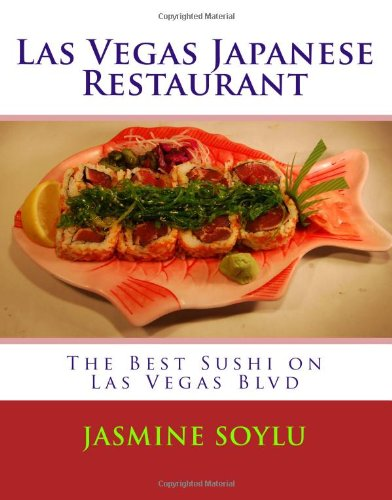 Las Vegas Japanese Restaurant: The Best Sushi on Las Vegas Blvd (Best Japanese Food Las Vegas)