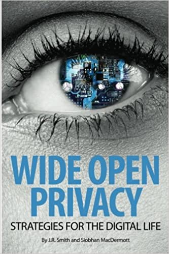 Wide Open Privacy: Strategies For The Digital Life: Amazon.es: J.R. Smith, Siobhan MacDermott: Libros en idiomas extranjeros