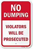 No Dumping, Violators Will Be Prosecuted - Security Sign is made from 63 mil thick aluminum with a clear graffiti resistant laminate.