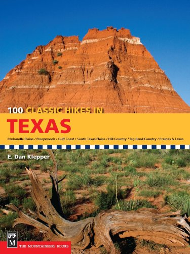 100 Classic Hikes in Texas: Panhandle Plains/Pineywoods/Gulf Coast/South Texas Plains/Hill Country/Big Bend Country/Prairies and Lakes (Best Hiking In Texas Hill Country)