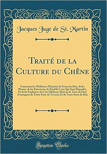 Buy Traite de la Culture Du Chene: Contenant Les Meilleures Manieres ...