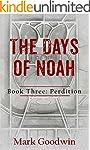 The Days of Noah, Book Three: Perditi...