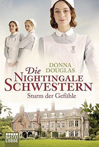Die Nightingale-Schwestern: Sturm der Gefühle (Nightingales-Reihe, Band 3) Taschenbuch – 12. August 2016 Donna Douglas Ulrike Moreno 3404174186 1930 bis 1939 n. Chr.