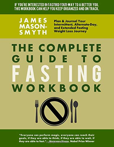 The Complete Guide To Fasting Workbook Plan Journal Your