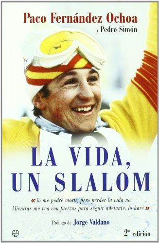 Vida, un slalom, la por Fernandez Ochoa, Paco,Pedro Simon