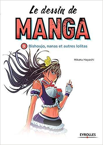 le dessin de manga vol 9 bishoujo nanas et autres lolitas
