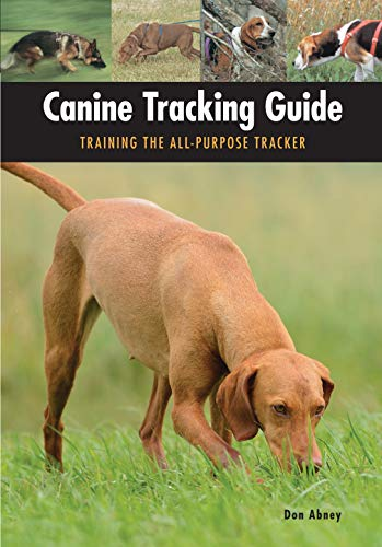 Canine Tracking Guide: Training the All-Purpose