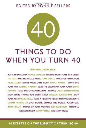 Forty Things to Do When You Turn Forty by Allison Kyle Leopold (2009)