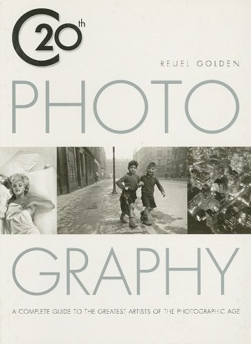Twentieth Century Photograpy: A Complete Guide to the Greatest Artists of the Photographic Age