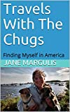 Travels With The Chugs: Finding Myself in America
