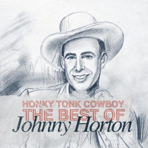 Honky Tonk Cowboy - The Best Of Johnny Horton (Best Of Johnny Horton)