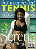Tennis Magazine July 2011/August 2011 Go Off the Court with Serena Williams, Andy Roddick, Pete Sampras, Roger Federer