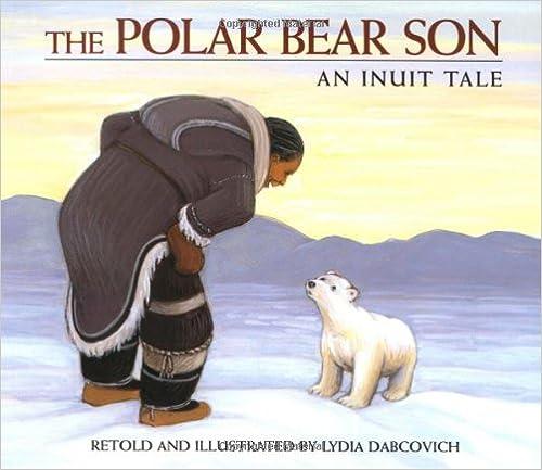 Kostenloser Download des eBooks als PDF The Polar Bear Son: An Inuit Tale B009WI8JOA PDF FB2 iBook by Lydia Dabcovich