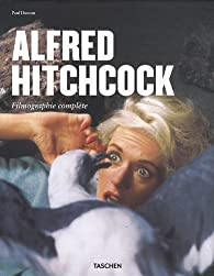 Alfred Hitchcock : Filmographie complète par Paul Duncan