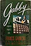img - for Gabby: A Fighter Pilot's Life: Frances Gabreski as told to book / textbook / text book