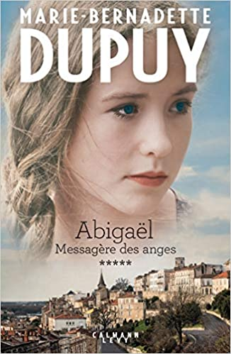 Abigaël tome 5 : Messagère des anges - Marie-Bernadette Dupuy (2018)