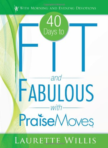 40 Days to Fit and Fabulous with PraiseMoves (Includes - Malls Tempe