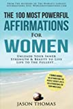 Affirmation   The 100 Most Powerful Affirmations for Women   2 Amazing Affirmative Bonus Books Included for Weight Loss & Inner Child: Unleash Your ... Beauty to Live Life to the Fullest (Volume 7)