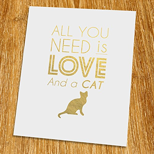 "All you need is love and a cat Gold Print (Unframed), Typography Print, Gold Foil Print, Gold Foil Art, 8x10"", TA-061G"