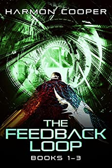The Feedback Loop (Books 1-3): A Sci-Fi LitRPG Series (The Feedback Loop Box Set) by [Cooper, Harmon]