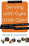 img - for Serving with Eyes Wide Open: Doing Short-Term Missions with Cultural Intelligence book / textbook / text book