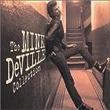 The Mink Deville Collection