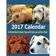 2017 Calendar: 2017 Calendar starting December 2016 and ends January 2018. Fill in the blank calendar pages. Write on daily entry log or note sheet for each month. Fast, free shipping for Prime Members!