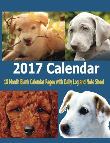 (2017 Calendar: 2017 Calendar starting December 2016 and ends January 2018. Fill in the blank calendar pages. Write on daily entry log or note sheet ... month. Fast, free shipping for Prime Members!)