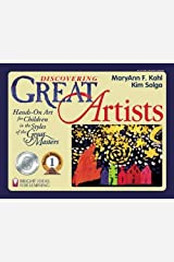 Discovering Great Artists: Hands-On Art for Children in the Styles of the Great Masters (Bright Ideas for Learning) Paperback
