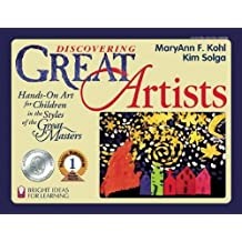 Discovering Great Artists: Hands-On Art for Children in the Styles of the Great Masters (Bright Ideas for Learning)