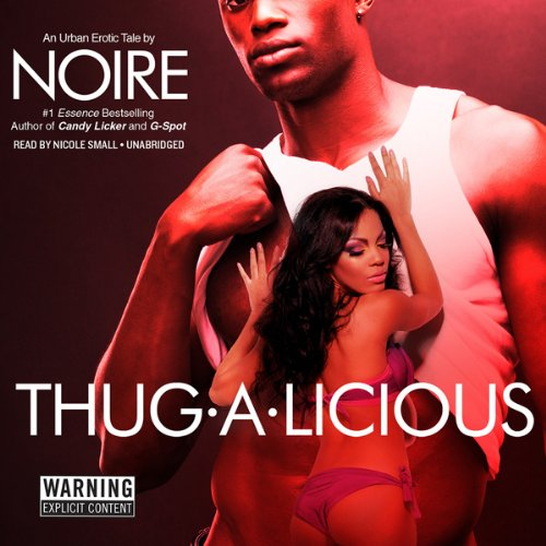 Thug-A-Licious: An Urban Erotic Tale Audiobook [Free Download by Trial] thumbnail