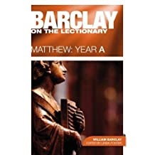 Barclay on the Lectionary: Matthew, Year A