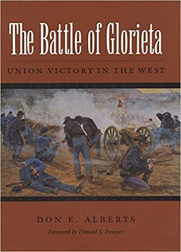 The battle of glorieta union victory in the west williams ford the battle of glorieta union victory in the west williams ford texas am university military history series don e alberts donald s frazier stopboris Gallery