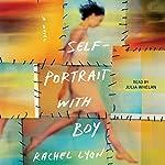 Self-Portrait with Boy: A Novel | Rachel Lyon