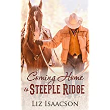 Coming Home to Steeple Ridge: A Buttars Brothers Novel (Steeple Ridge Romance Book 4)